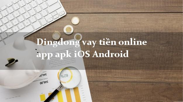 Dingdong vay tiền online app apk iOS Android