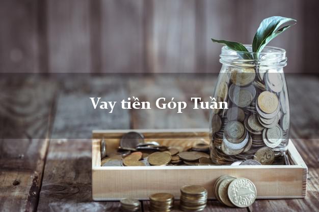 Vay tiền Góp Tuần
