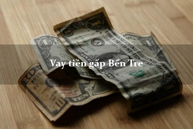 Vay tiền gấp Bến Tre