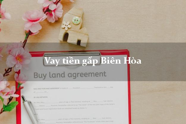 Vay tiền gấp Biên Hòa Đồng Nai