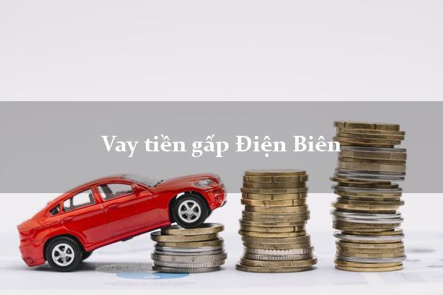 Vay tiền gấp Điện Biên
