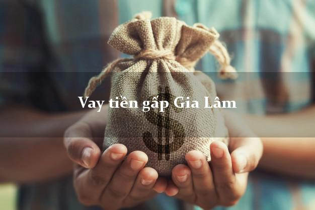 Vay tiền gấp Gia Lâm Hà Nội