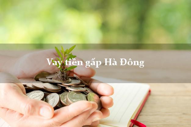 Vay tiền gấp Hà Đông Hà Nội