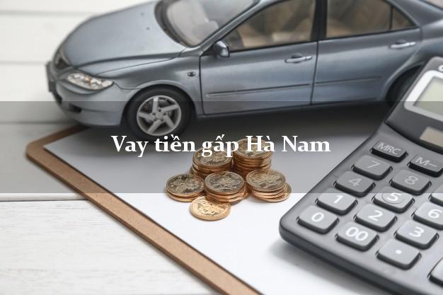 Vay tiền gấp Hà Nam