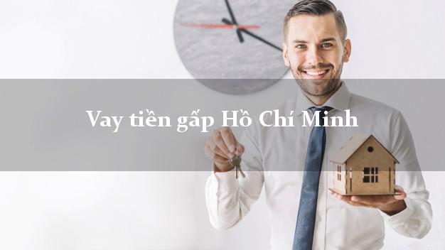 Vay tiền gấp Hồ Chí Minh