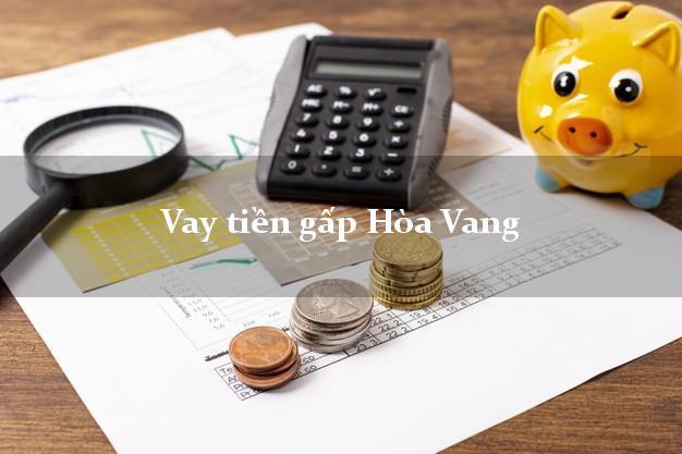 Vay tiền gấp Hòa Vang Đà Nẵng