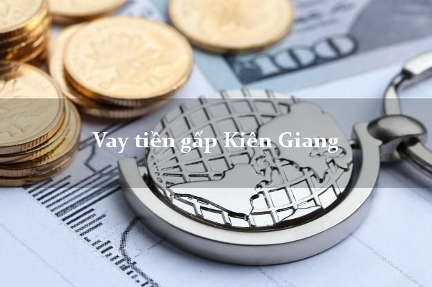 Vay tiền gấp Kiên Giang