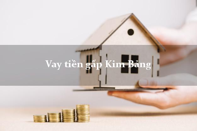 Vay tiền gấp Kim Bảng Hà Nam