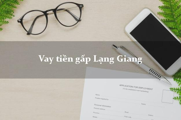 Vay tiền gấp Lạng Giang Bắc Giang