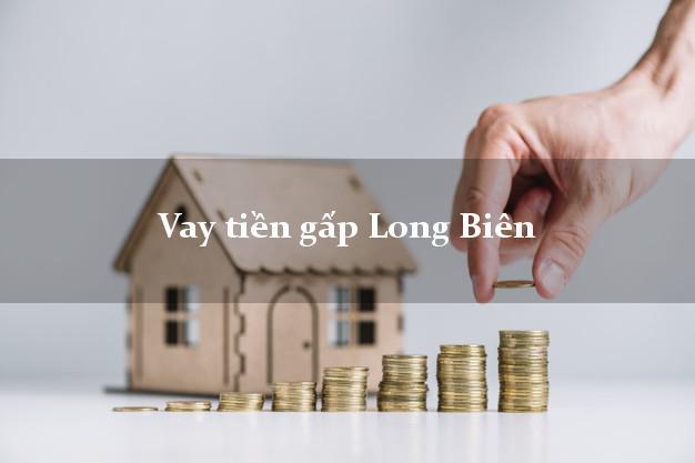 Vay tiền gấp Long Biên Hà Nội