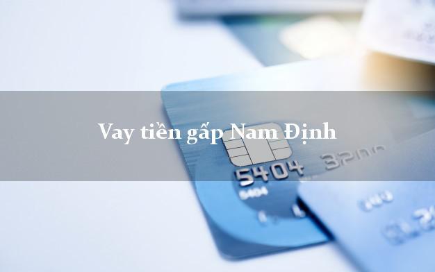 Vay tiền gấp Nam Định