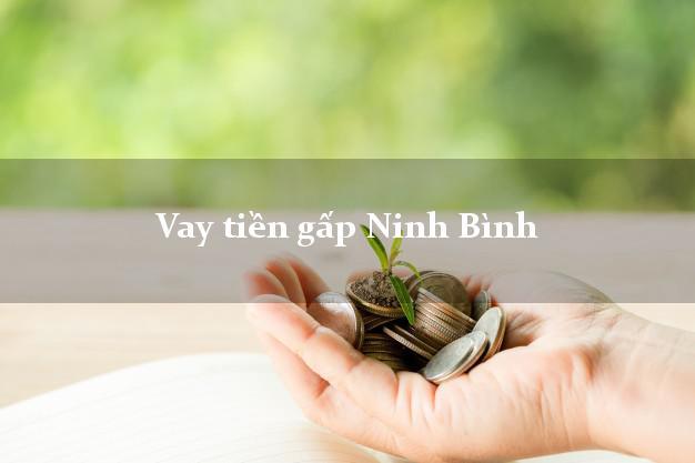 Vay tiền gấp Ninh Bình