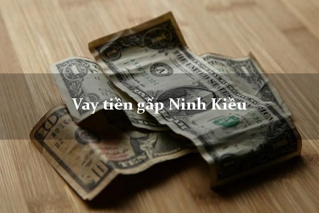 Vay tiền gấp Ninh Kiều Cần Thơ