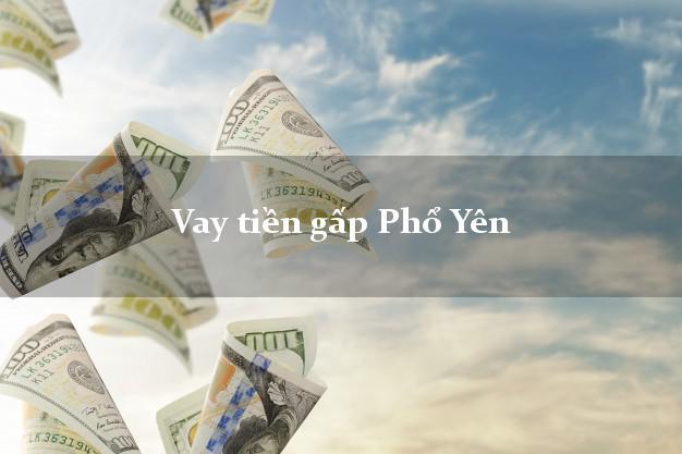 Vay tiền gấp Phổ Yên Thái Nguyên