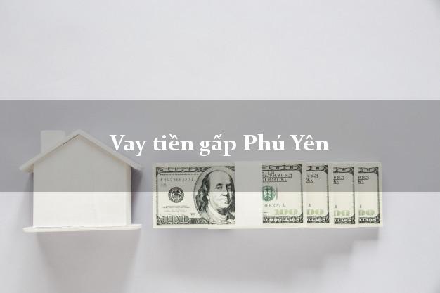 Vay tiền gấp Phú Yên
