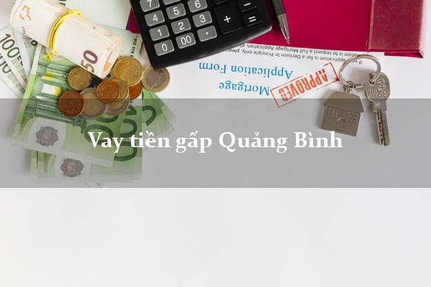 Vay tiền gấp Quảng Bình