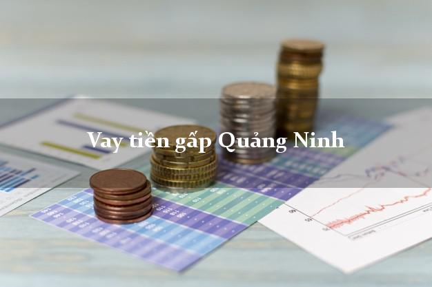 Vay tiền gấp Quảng Ninh