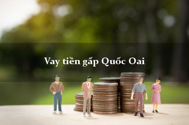 Vay tiền gấp Quốc Oai Hà Nội