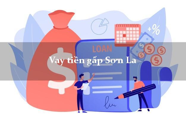 Vay tiền gấp Sơn La