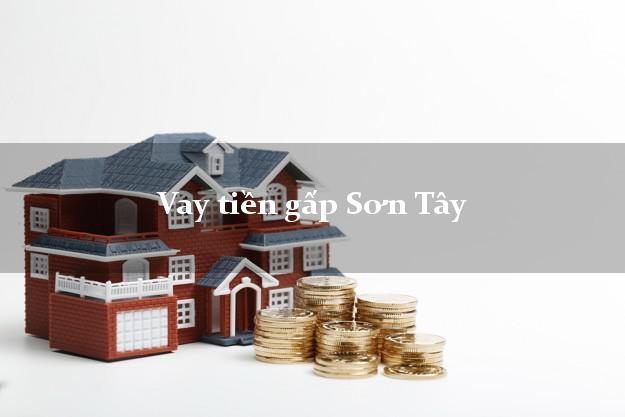 Vay tiền gấp Sơn Tây Hà Nội