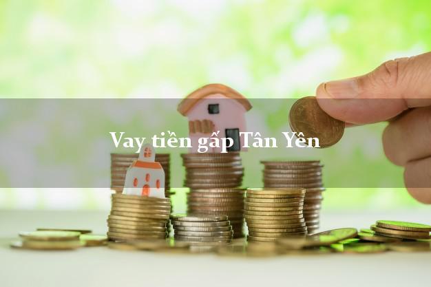 Vay tiền gấp Tân Yên Bắc Giang