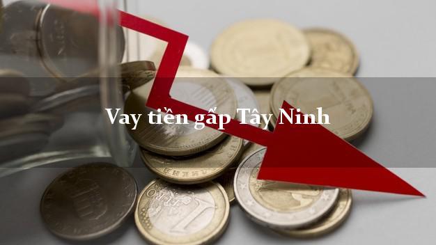 Vay tiền gấp Tây Ninh