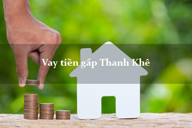 Vay tiền gấp Thanh Khê Đà Nẵng