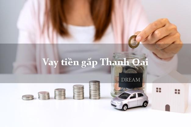 Vay tiền gấp Thanh Oai Hà Nội