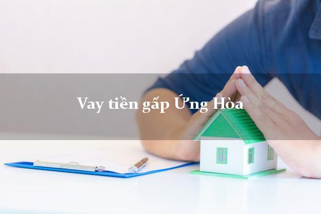 Vay tiền gấp Ứng Hòa Hà Nội