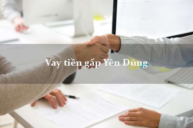 Vay tiền gấp Yên Dũng Bắc Giang