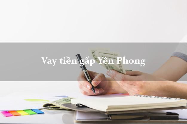 Vay tiền gấp Yên Phong Bắc Ninh